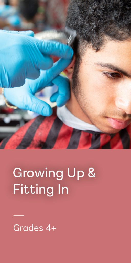 Growing Up and Fitting In, grades 4 and up.